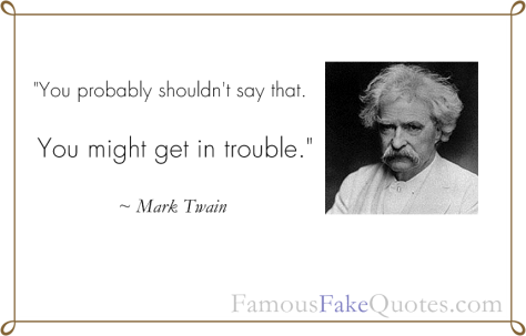 a_fake_mark_twain_quote